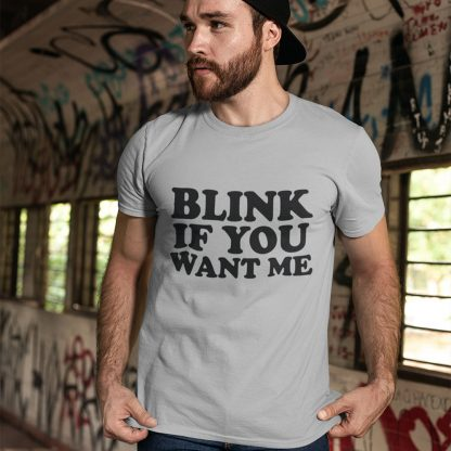 Blink If You Want Me Kenny Powers Inspired T Shirt